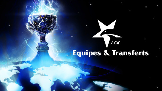 LCK Spring Split 2018 : Equipes & Transferts