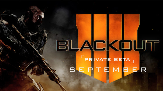 Call of Duty Black Ops 4 : beta Blackout, Battle Royale PS4, Xbox One, PC
