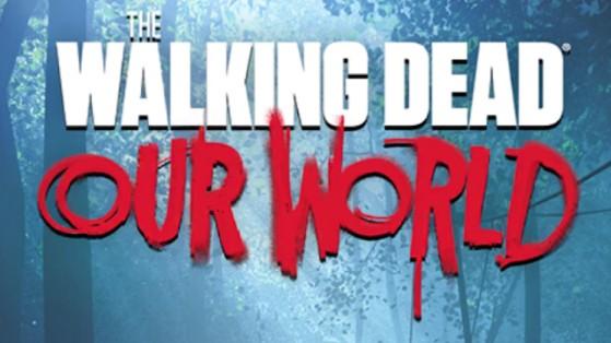 The Walking Dead Our World : guide du débutant