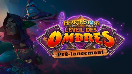 Hearthstone L'Eveil des Ombres : pré-lancement, event pre-launch
