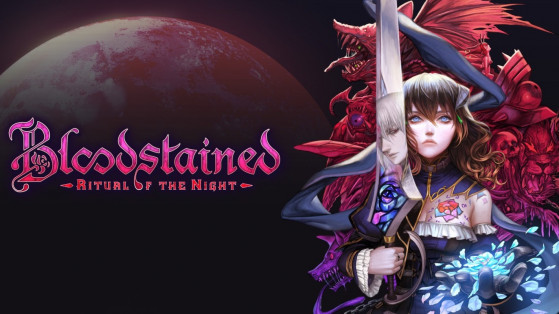 Test Bloodstained: Ritual of the Night sur PC, PS4, Xbox One, Switch
