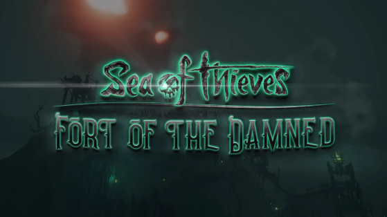 Sea of Thieves : patch 2.0.8, Fort of the Damned update