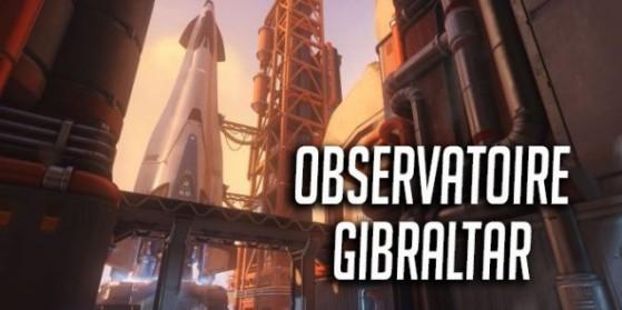Overwatch Carte : Observatoire Gibraltar