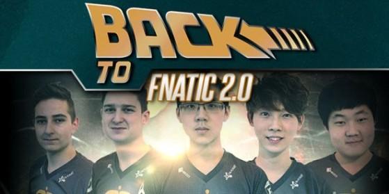 Back to... la reconstruction de Fnatic
