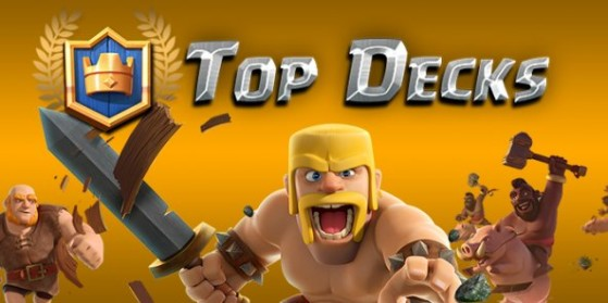 Top Decks, Clash Royale