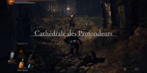 Dark Souls 3 : Cathédrale des Profondeurs