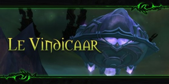 Patch 7.3 : Le Vindicaar