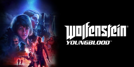 Test Wolfenstein Youngblood sur PC, PS4, Xbox One, Nintendo Switch