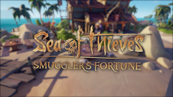 Sea of Thieves : patch 2.0.7, Smuggler's Fortune update