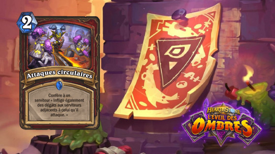 Hearthstone L'Eveil des Ombres : Attaques circulaires (Sweeping Strikes)