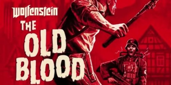 Wolfenstein Old Blood : PC, PS4, Xbox One