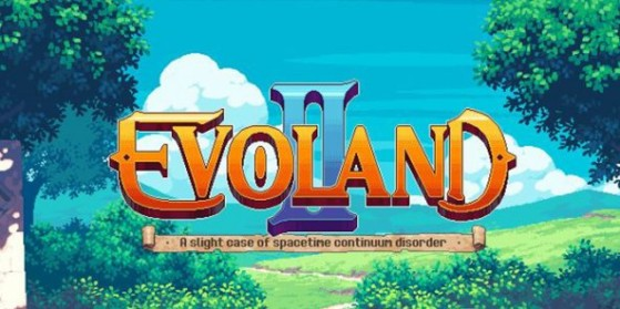 Test de Evoland 2, PC