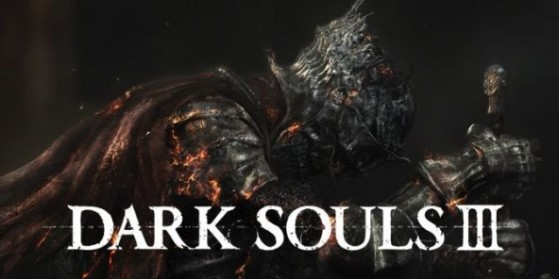 Dark Souls 3 : soluce, guides, test