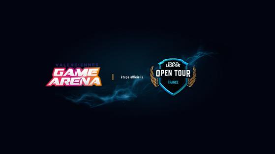 Valenciennes Game Arena : Tournoi LoL Open Tour, bracket, infos & résultats