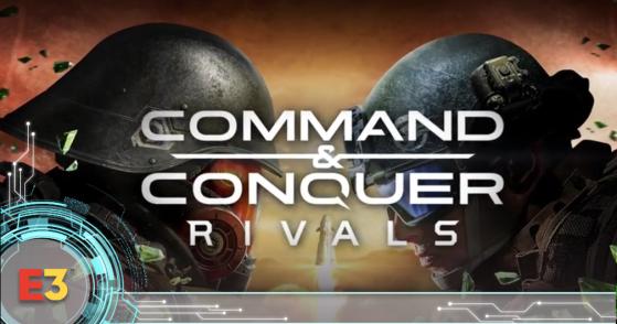 E3 2018 : Command & Conquer: Rivals se présente en vidéo