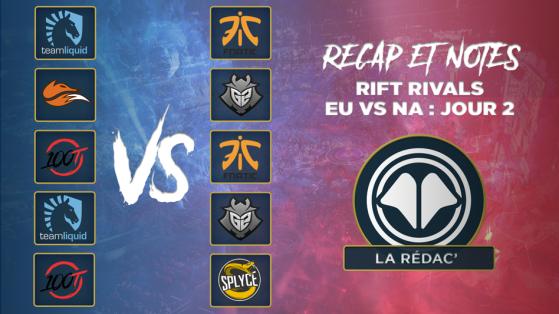 Rift Rivals 2018 EU vs NA : les notes de la deuxième journée