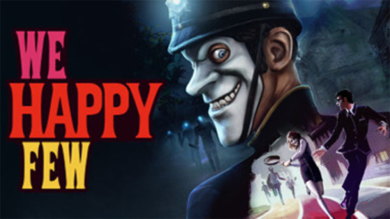 We Happy Few : Test (Xbox One, PS4, PC)