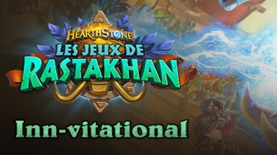 Hearthstone : tournoi Inn-Vitational Jeux de Rastakhan