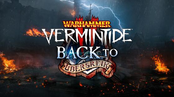 Test DLC Warhammer: Vermintide 2 - Back to Ubersreik, Retour à Ubersreik