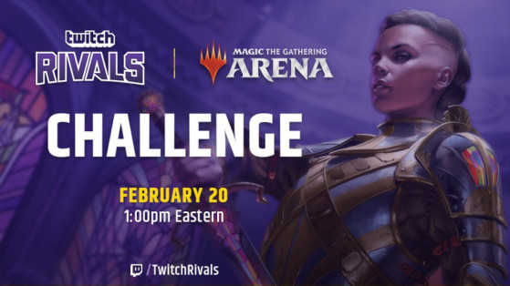 Magic Arena, MTGA : le retour de la compétition Twitch Rivals